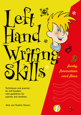 Left Hand Writing Skills: Funky Formation and Flow: Book 2
