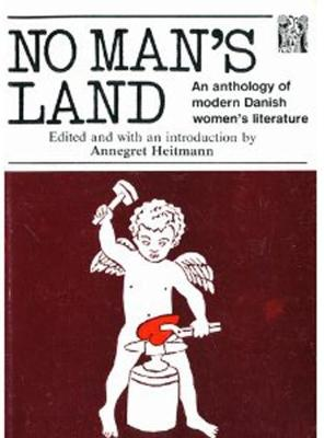 No Man's Land: Anthology of Modern Danish Women's Literature
