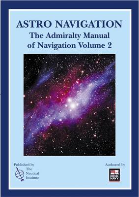 Astro Navigation: The Admiralty Manual of Navigation