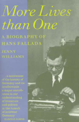 More Lives Than One: Biography of Hans Fallada