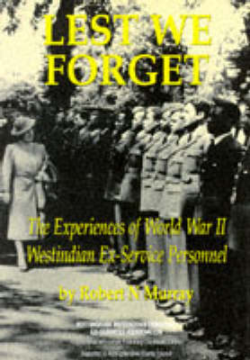Lest We Forget: The Experiences of World War II West Indian Ex-Service Personnel