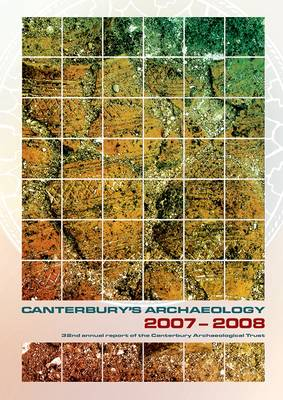 Canterbury's Archaeology: 2007-2008