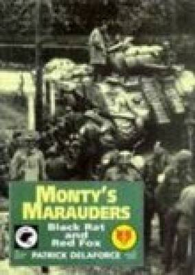 Monty's Marauders: Black Rat and Red Fox - 4th and 8th Independent Armoured Brigades in WW2