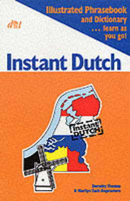 Instant Dutch: Illustrated Phrasebook and Dictionary - Learn as You Go