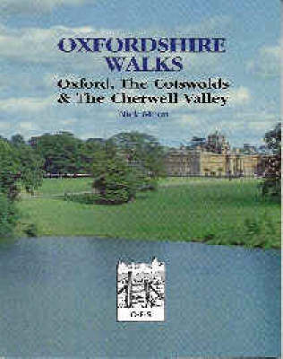 Oxfordshire Walks: Oxford, the Cotswolds and the Cherwell Valley