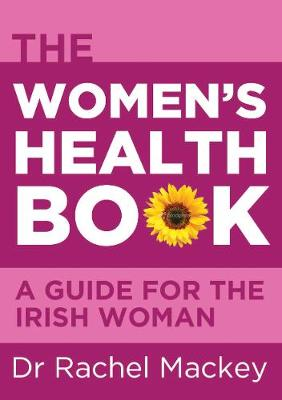 The Women's Health Book: A Guide for the Irish Woman