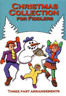 The Christmas Collection for Fiddlers: Three Part Arrangements
