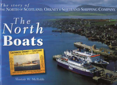 North Boats: The Story of the North of Scotland, Orkney and Shetland Shipping Company