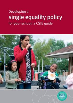 Developing a Single Equality Policy for Your School: a CSIE Guide
