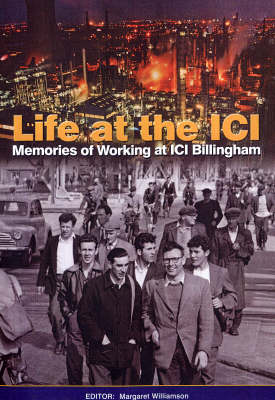 Life at the ICI: Memories of Working at ICI Billingham