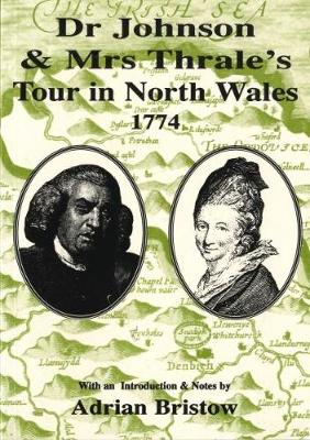 Dr Johnson & Mrs Thrale's Tour in North Wales 1774