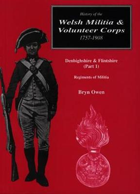 History of the Welsh Militia and Volunteer Corps 1757-1908: Denbighshire and Flintshire (Part 1)