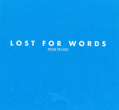 Lost for Words: Peter Fraser
