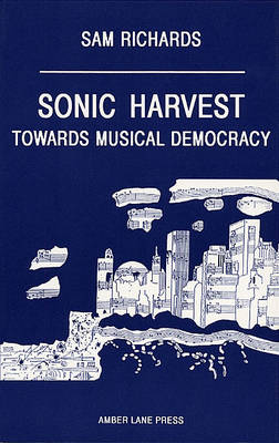 Sonic Harvest: Towards Musical Democracy