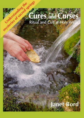 Cures and Curses: Ritual and Cult at Holy Wells