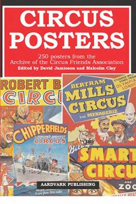 Circus Posters: 250 Posters from the Archive of the Circus Friends Association