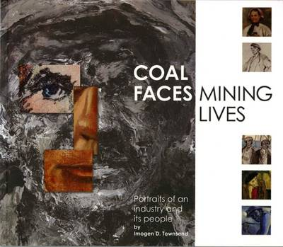 Coal Faces, Mining Lives: Portraits of an Industry and its People
