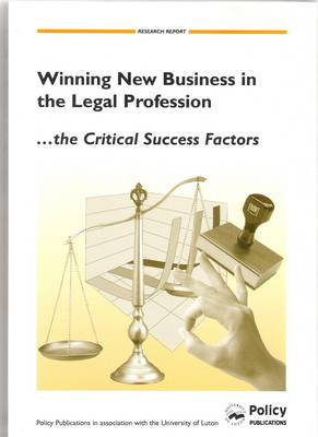 Winning New Business in the Legal Profession, the Critical Success Factors