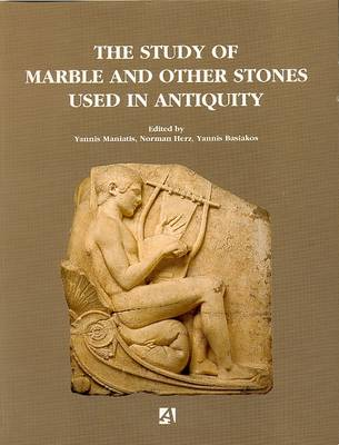 The Study of Marble and Other Stones Used in Antiquity