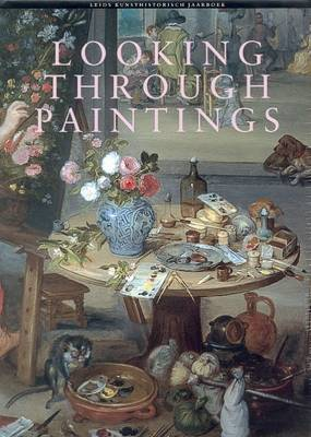 Looking Through Paintings: The Study of Painting Techniques and Materials in Support of Art Historical Research