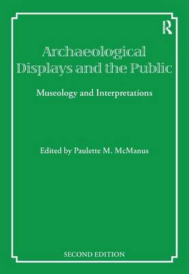 Archaeological Displays and the Public: Museology and Interpretation, Second Edition