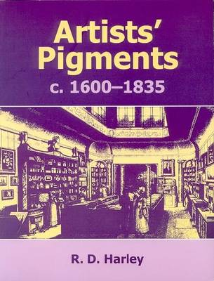 Artists' Pigments c.1600-1835: A Study in English Documentary Sources