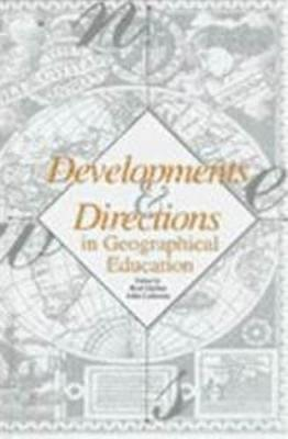 Developments and Directions in Geographical Education