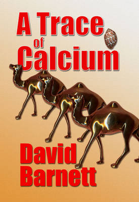 A Trace of Calcium: A Murder Mystery / Action Thriller Set in the UK and the Island of Masirah