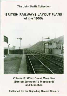 British Railways Layout Plans of the 1950's: v. 6: West Coast Main Line (Euxton Jc to Mossband) and Branches