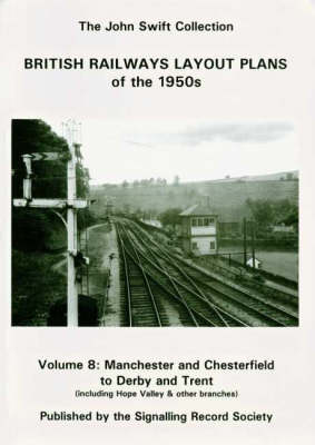 British Railways Layout Plans of the 1950's: v. 8: Manchester and Chesterfield to Derby and Trent
