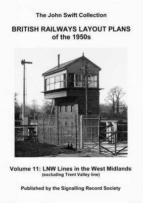 British Railways Layout Plans of the 1950's: v. 11: L and NW Lines in the West Midlands (Excluding Trent Valley Line)