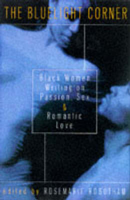 The Bluelight Corner: Black Women Writing on Passion, Sex and Romantic Love