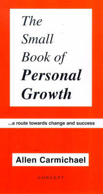 The Small Book of Personal Growth: A Route Towards Change and Success
