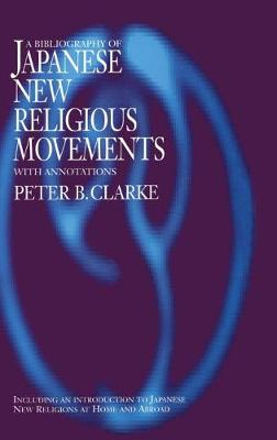 Bibliography of Japanese New Religious Movements: With Annotations and an Introduction to Japanese New Religions at Home and Abroad : Plus an Appendix on Aum Shinrikyao