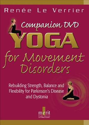 Yoga for Movement Disorders: Rebuilding Strength, Balance & Flexibility for Parkinson's Disease and Dystonia