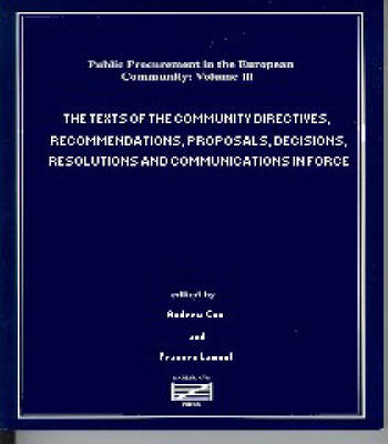 The Texts of the Community Directives, Recommendations, Proposals, Decisions, Resolutions and Communications in Force