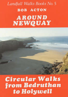 Around Newquay: Circular Walks from Bedruthan to Holywell