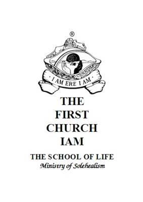 First Church Iam The School of Life Ministry of Solehealism: The Peace Act. First Step to Enlightenment