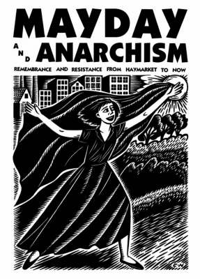 Mayday and Anarchism: Remembrance and Resistance from Haymarket to Now