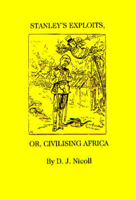 Stanley's Exploits or Civilising Africa