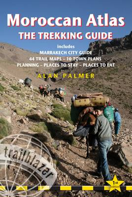 Moroccan Atlas the Trekking Guide: Includes Marrakech City Guide, 50 Trail Maps, 15 Town Plans, Places to Stay