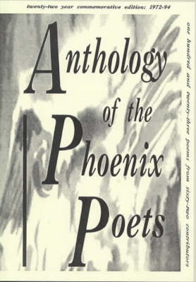 Anthology of the Phoenix Poets: Commemorative Edition 1972-94