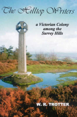 The Hilltop Writers: A Victorian Colony Among the Surrey Hills