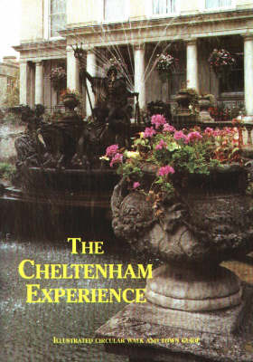 The Cheltenham Experience: Illustrated Circular Walk and Town Guide