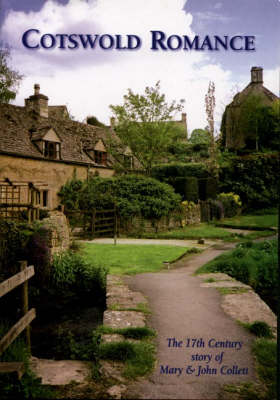 Cotswold Romance: The 17th Century Story of Mary and John Collett