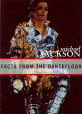 Michael Jackson: Facts from the Dancefloor