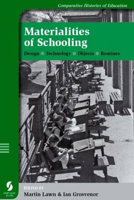 Materialities of Schooling: Design, Technology, Objects, Routines