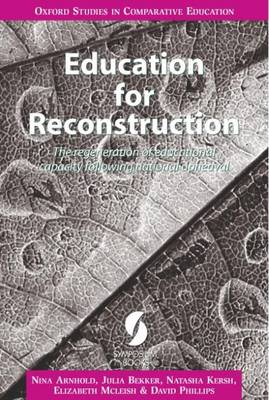 Education for Reconstruction: Regeneration of Educational Capacity Following National Upheaval