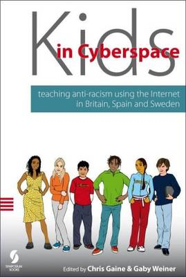Kids in Cyberspace: Teaching Antiracism Using the Internet in Britain, Spain and Sweden