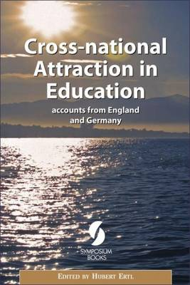 Cross-national Attraction in Education: Accounts from England and Germany